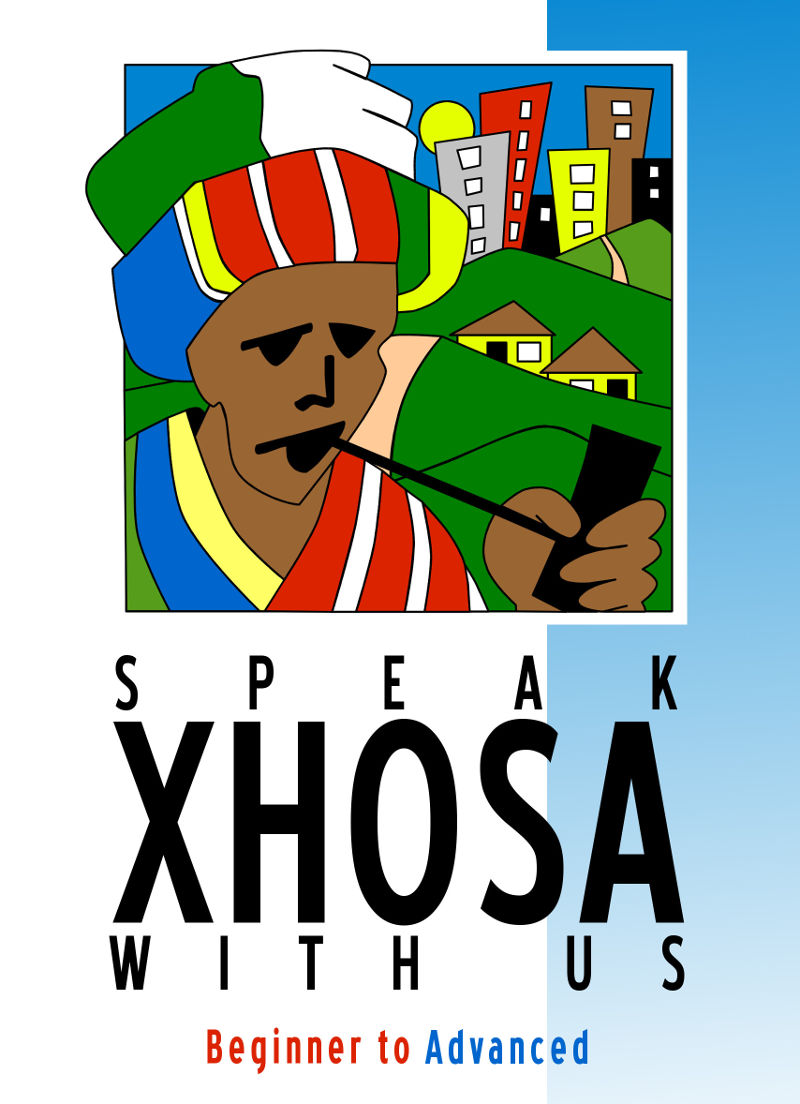 A good text book for studying Xhosa (isiXhosa) covering grammar and practice exercises from introductory to advanced level